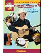 Steve Kaufman's Four-Hour Bluegrass Workout, Volume Two