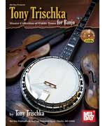 Tony Trischka Master Collection of Fiddle Tunes for Banjo