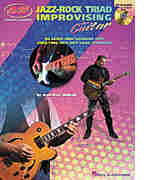 Jazz-Rock Triad Improvising for Guitar