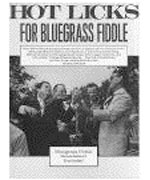 Hot Licks For Bluegrass Fiddle