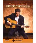 Bryan Sutton's Secrets For Sucessfull  Flatpicking