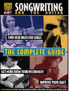 Songwriting and the Guitar - The Complete Guide