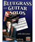 Chris Jones Bluegrass Guitar Solos